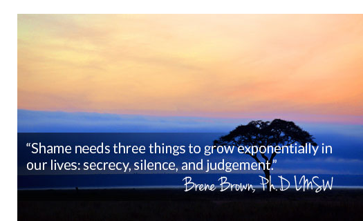 Drug Addiction Shame - Shame needs three things to grow exponentially in our lives: secrecy, silence, and judgement by Brene Brown - Shari Ferguson - Inspire Interventions - signs of drug addiction