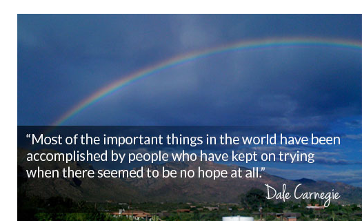 mountain with a rainbow - Most of the important things in the world have been accomplished by people who have kept on trying where there seemed to be no hope at all. Dale Carnegie - Intervention assessment and referral - inspire interventions - shari ferguson - alcohol and drug addiction interventions san diego california